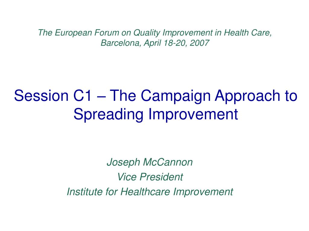 session c1 the campaign approach to spreading improvement l.