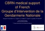 CBRN medical support of French Groupe d'Intervention de la Gendarmerie Nationale