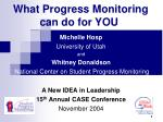 What Progress Monitoring can do for YOU