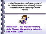 Driving Distractions: An Investigation of the Safety Implications of Using Cellular Telephones While Operating a Motor V