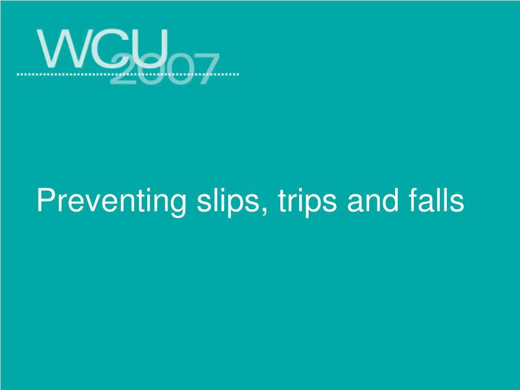 preventing slips trips and falls l.
