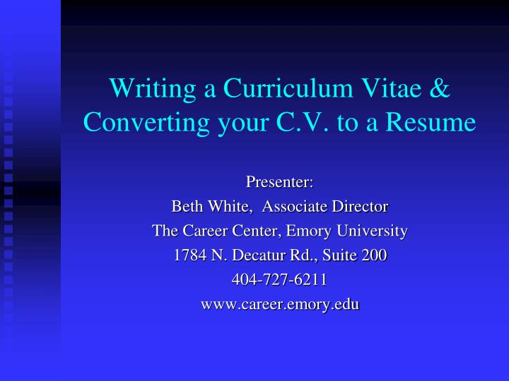 writing a curriculum vitae converting your c v to a resume n.