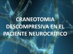 CRANEOTOMIA DESCOMPRESIVA EN EL PACIENTE NEUROCRÍTICO