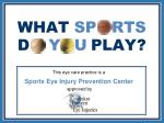 This eye care practice is a  Sports Eye Injury Prevention Center