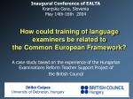 How could training of language examiners be related to the C ommon E uropean F ramework ?