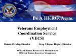 Veterans Employment Coordination Service (VECS)