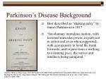 Parkinson's Disease Background