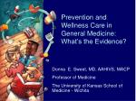 Prevention and Wellness Care in General Medicine: What's the Evidence?