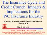 The Insurance Cycle and Credit Crunch: Impacts & Implications for the P/C Insurance Industry