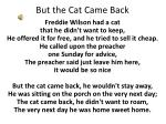But the Cat Came Back