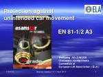Protection against  unintended car movement   EN 81-1/2 A3