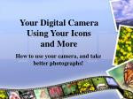 Your Digital Camera Using Your Icons and More