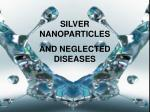 SILVER NANOPARTICLES AND NEGLECTED DISEASES