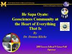 He Sapa Oyate :  Geosciences Community at the Heart of Everything That Is By  Dr. Donna Kliche