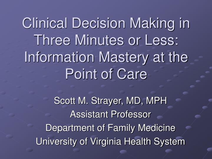 clinical decision making in three minutes or less information mastery at the point of care n.