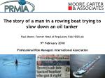 The story of a man in a rowing boat trying to slow down an oil tanker
