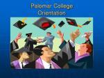Palomar College   Orientation
