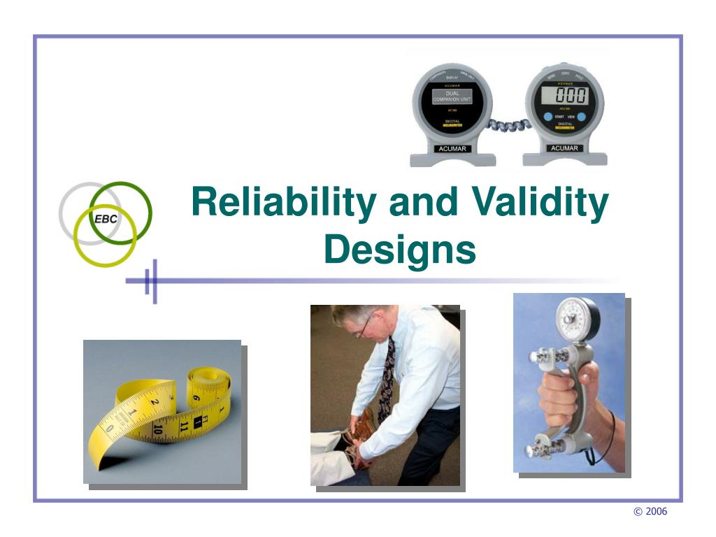 reliability and validity designs l.