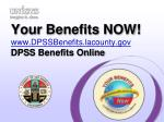 Your Benefits NOW! DPSSBenefits.lacounty DPSS Benefits Online