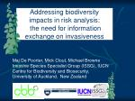 Addressing biodiversity impacts in risk analysis: the need for information exchange on invasiveness