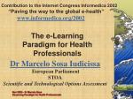 "Contribution to the Internet Congress Informedica 2002   ""Paving the way to the global e-health"" informedica/2002"