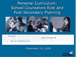Personal Curriculum: School Counselors Role and Post-Secondary Planning
