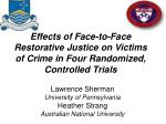 Effects of Face-to-Face Restorative Justice on Victims of Crime in Four Randomized, Controlled Trials