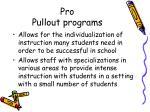 Pro Pullout programs