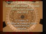 Surgical perspectives on Congenital Heart Disease Critical Care Update  May 2010