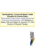 Introduction Grant Title: Interdisciplinary Community-Based Health Education for Elders from Diverse Backgrounds .