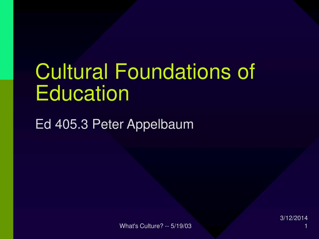 cultural foundations of education l.