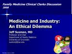 Medicine and Industry:  An Ethical Dilemma