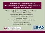 Empowering Communities for  Successful Aging: Housing, Neighborhood Support, and Services