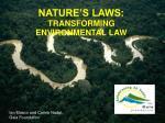 NATURE'S LAWS: TRANSFORMING ENVIRONMENTAL LAW