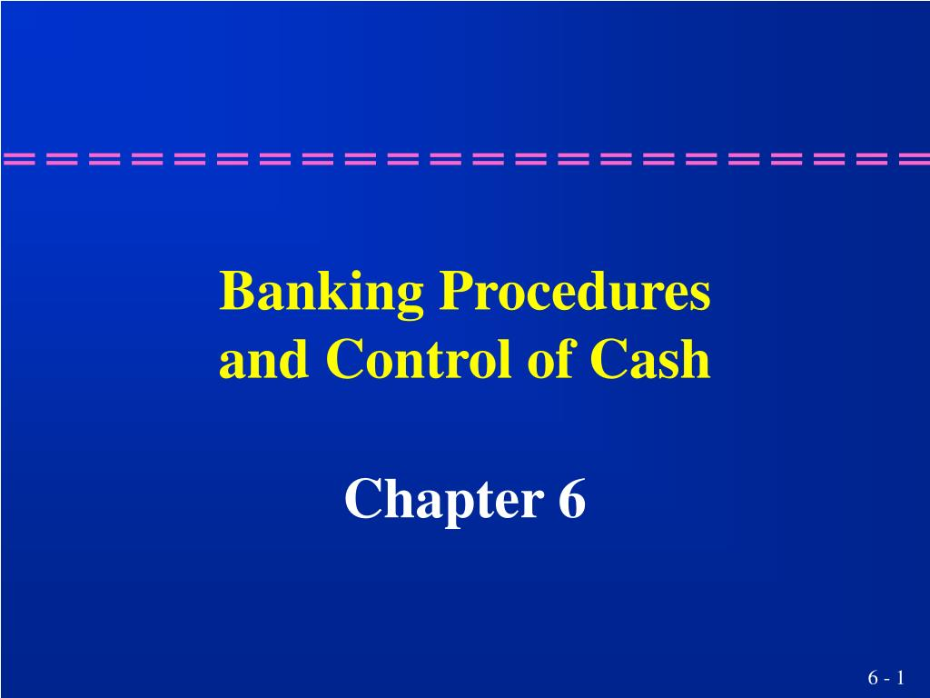 banking procedures and control of cash l.