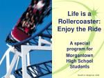 Life is a Rollercoaster: Enjoy the Ride