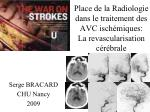 Place de la Radiologie dans le traitement des AVC ischémiques: La revascularisation cérébrale
