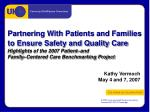 Partnering With Patients and Families to Ensure Safety and Quality Care Highlights of the 2007 Patient–and  Family–Cente