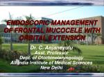 ENDOSCOPIC MANAGEMENT  OF FRONTAL MUCOCELE WITH ORBITAL EXTENSION