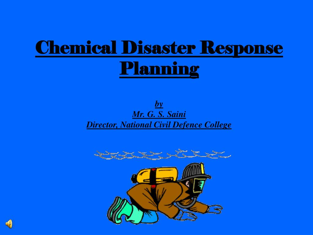 chemical disaster response planning by mr g s saini director national civil defence college l.