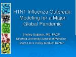 H1N1 Influenza Outbreak: Modeling for a Major Global Pandemic