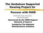 The Saskatoon Supported Housing Project for