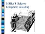 MSHA'S Guide to  Equipment Guarding