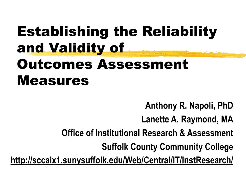 establishing the reliability and validity of outcomes assessment measures l.