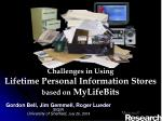 Challenges in Using Lifetime Personal Information Stores based on MyLifeBits