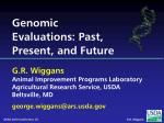 Genomic Evaluations: Past, Present, and Future