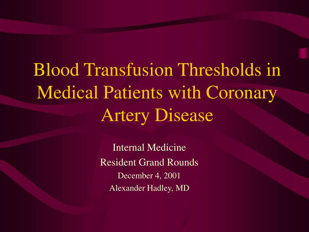 blood transfusion thresholds in medical patients with coronary artery disease l.