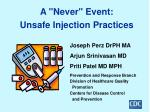 """A """"Never"""" Event: Unsafe Injection Practices"""