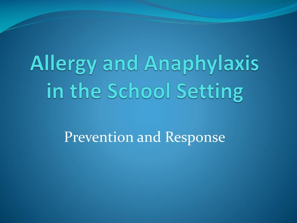 allergy and anaphylaxis in the school setting l.