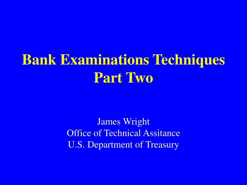 bank examinations techniques part two l.